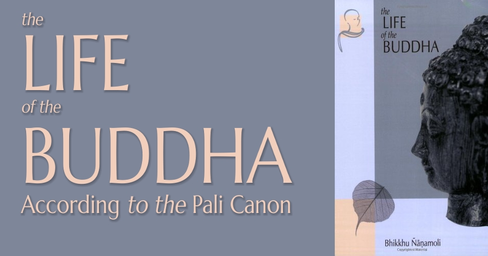 Life of the Buddha According to the Pali Canon – Free PDF