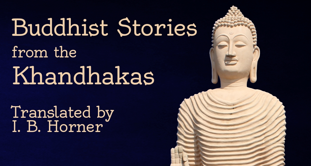 Buddhist Stories from the Khandhakas: Selections from The Book of the Discipline—Epub, Kindle, PDF