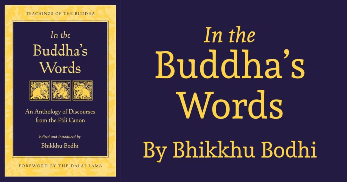 Book Review—In the Buddha's Words:  An Anthology of Discourses from the Pali Canon by Bhikkhu Bodhi