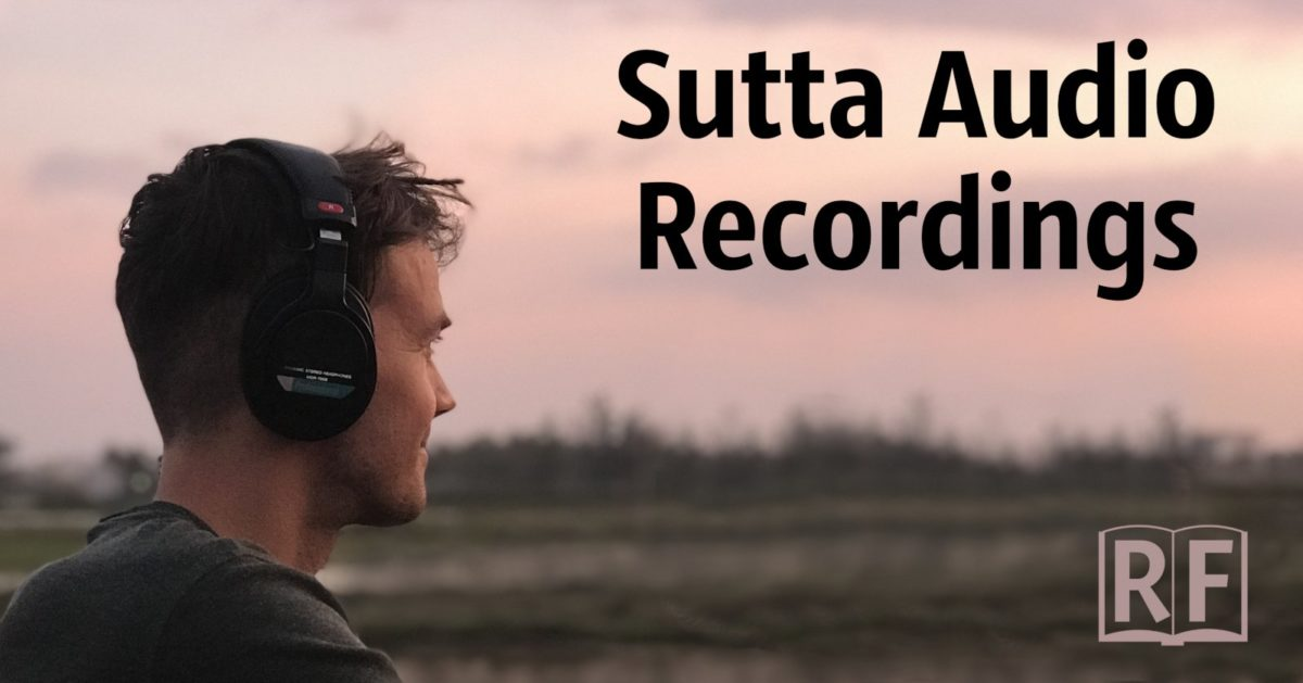 Listening Faithfully: Audio Book Sutta Reading from the Pali Canon