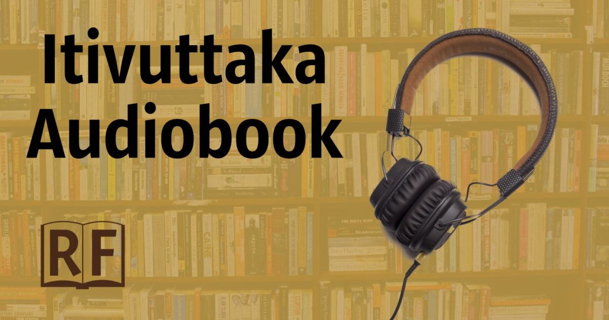 Audio Sutta Recording: Itivuttaka, translated by John D. Ireland