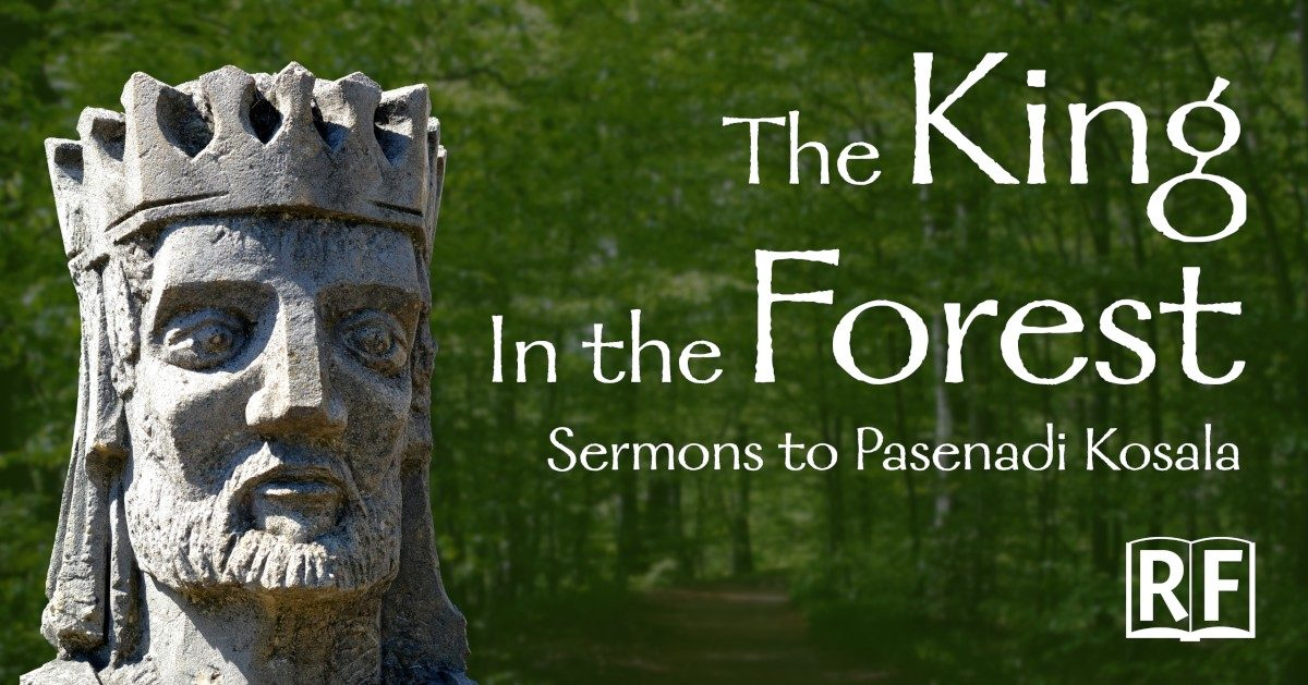 The King in the Forest: Teachings of the Buddha to King Pasenadi Kosala