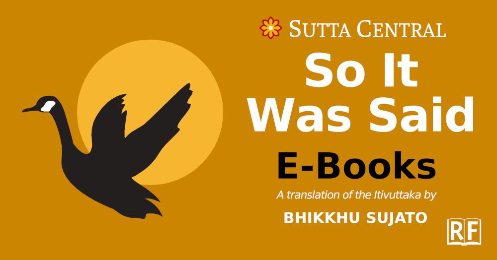 Itivuttaka: So It Was Said, in Pali & English, translated by Bhikkhu Sujato—Free Epub, Kindle, PDF, DOCX